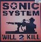 "Sonic System Will To Kill 12"" 589424"