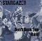 Stargazer Don't Rock Too Hard