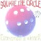 Square The Circle Everyone's A Winner CD 600161