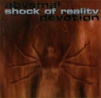 Shock Of Reality Abysmal Devotion CD 126733