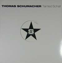 Schumacher, Thomas Tainted Schall 12'' 138501