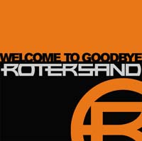 Rotersand Welcome To Goodbye CD 139594