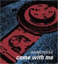 Raindancer Come With Me MCD 142801