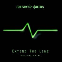 Shadow-Minds Extend The Line - Rebuild CD 157785