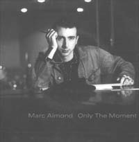 Almond, Marc Only The Moment (Clear) 7'' 562927