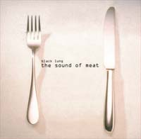 Black Lung Sound Of The Meat 10'' 565010