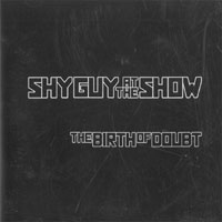 Shy Guy At The Show Birth Of Doubt CD 568439
