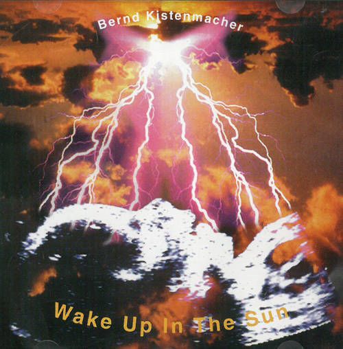 Kistenmacher, Bernd Wake Up In The Sun CD 569085