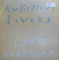 Ambitious Lovers Love Overlap 12'' 577754