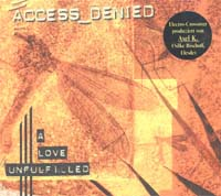 Access Denied A Love Unfulfilled CD 584781