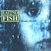 Eat No Fish Greedy For Life CD 585071