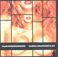 Bloodhound Gang Ballad Of Chasey Lain 1 MCD 587740