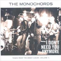 Monochords I Don't Need You Anymore - Promo MCD 600725
